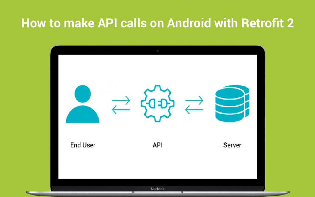 How to make API calls on Android with Retrofit 2
