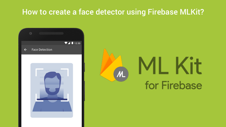 How to create face detector using Firebase MLKit?