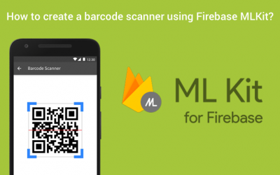 How to create a barcode scanner using Firebase MLKit?